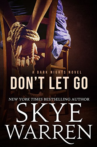 Book Cover of Don't Let Go: A Dark Romance Novel (Dark Nights Book 2)