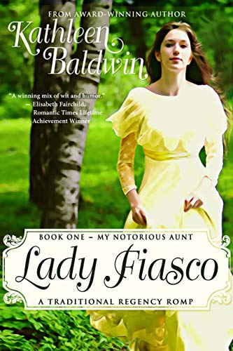 Book Cover of Lady Fiasco: A Humorous Traditional Regency Romance (My Notorious Aunt Book 1)