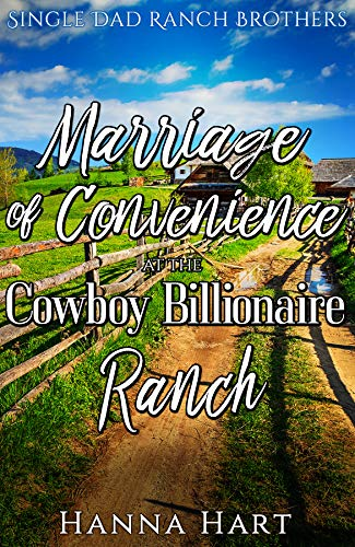 Book Cover of Marriage Of Convenience At The Cowboy Billionaire Ranch: A Sweet Clean Cowboy Billionaire Romance (Single Dad Ranch Brothers Book 2)