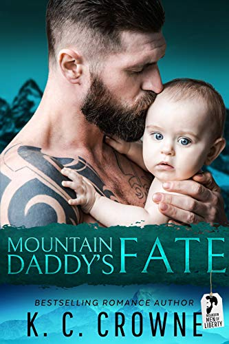 Book Cover of Mountain Daddy's Fate: A Mountain Man's Baby, Second Chance Romance (Mountain Men of Liberty)