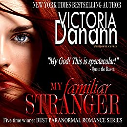 Book Cover of My Familiar Stranger: FIVE TIME WINNER BEST PARANORMAL ROMANCE SERIES (Knights of Black Swan Book 1)