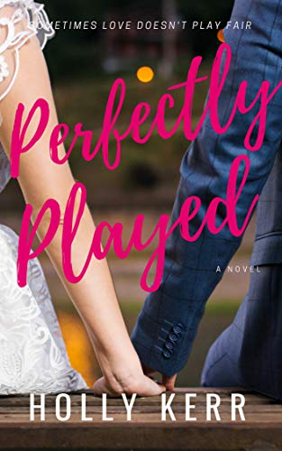 Book Cover of Perfectly Played: A Sweet Romantic Comedy (Love & Alliteration Book 1)