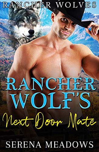 Book Cover of Rancher Wolf's Next Door Mate: (Rancher Wolves)