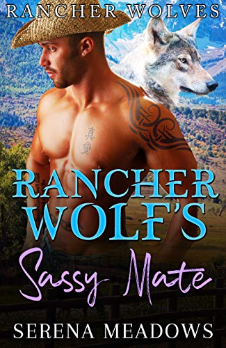 Book Cover of Rancher Wolf's Sassy Mate: (Rancher Wolves)