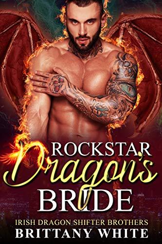 Book Cover of Rockstar Dragon's Bride (Irish Dragon Shifter Brothers Book 7)