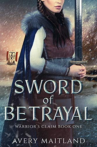 Book Cover of Sword of Betrayal: A Medieval Viking Historical Romance (Warrior's Claim Book 1)