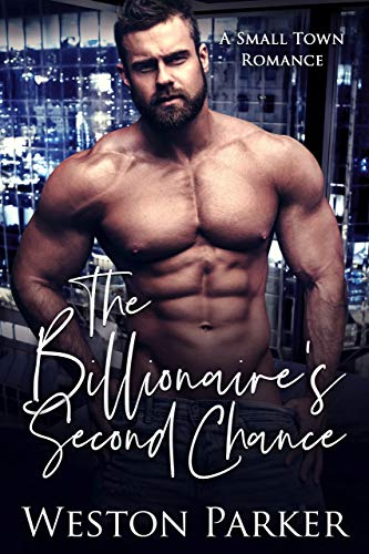 Book Cover of The Billionaire's Second Chance: A Small Town Romance