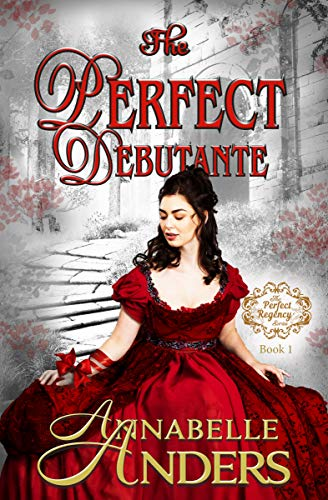 Book Cover of The Perfect Debutante: Regency Romance (The Perfect Regency Series Book 1)