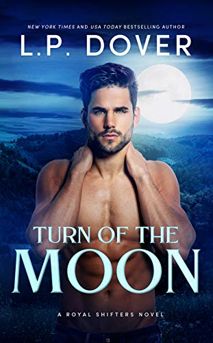 Book Cover of Turn of the Moon (A Royal Shifters novel Book 1)