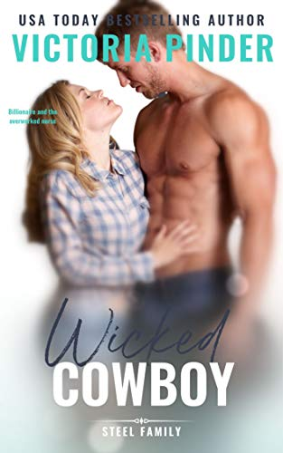 Book Cover of Wicked Cowboy: Second Chance Romance: Navy Seal turned Cowboy Billionaire (Steel Series Book 3)