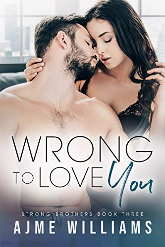 Book Cover of Wrong to Love You: Strong Brothers Book 3