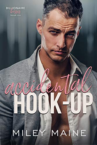 Book Cover of Accidental Hook-Up (Billionaire Bosses Book 6)