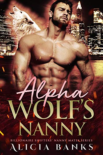 Book Cover of Alpha Wolf's Nanny: A Wolf Shifter Romance (Billionaire Shifters' Nanny Mates)