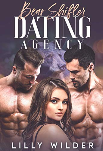 Book Cover of Bear Shifter Dating Agency: Paranormal Menage Protector Romance