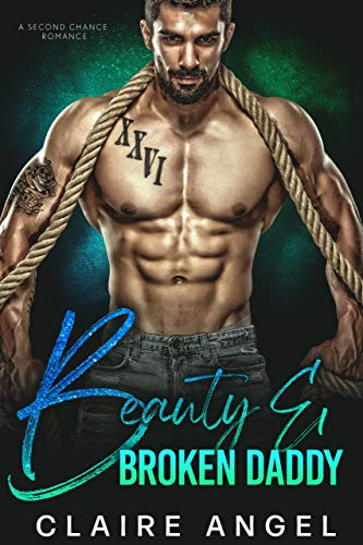 Book Cover of Beauty & Broken Daddy: A Second Chance Romance (Boss Daddies)
