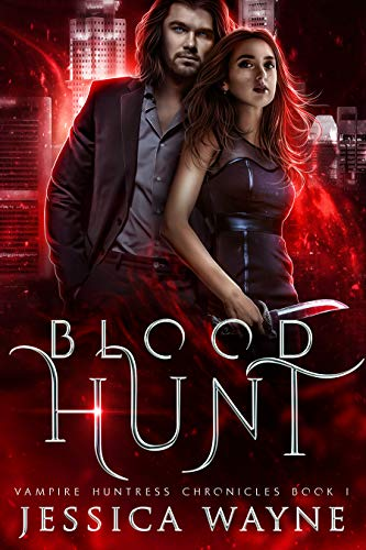 Book Cover of Blood Hunt: A Paranormal Vampire Romance (Vampire Huntress Chronicles Book 1)
