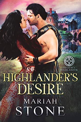 Book Cover of Highlander's Desire: A Scottish Historical Time Travel Romance (Called by a Highlander Book 5)