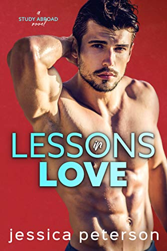 Book Cover of Lessons In Love: A Student Teacher Romance (Study Abroad Book 1)