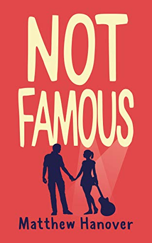 Book Cover of Not Famous: A heart-warming tale about love, music, and second chances (Wallflowers Series Book 1)