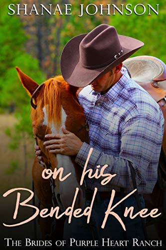 Book Cover of On His Bended Knee: a Sweet Marriage of Convenience series (The Brides of Purple Heart Ranch Book 1)