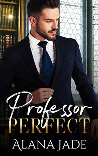 Book Cover of Professor Perfect: A Student Teacher College Romance