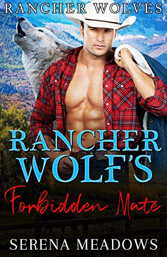 Book Cover of Rancher Wolf's Forbidden Mate: (Rancher Wolves)