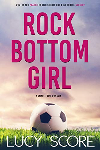 Book Cover of Rock Bottom Girl: A Small Town Romantic Comedy
