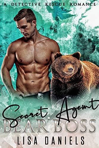 Book Cover of Secret Agent Bear Boss: A Detective Rescue Romance (Bear Bosses of Samhain Book 4)