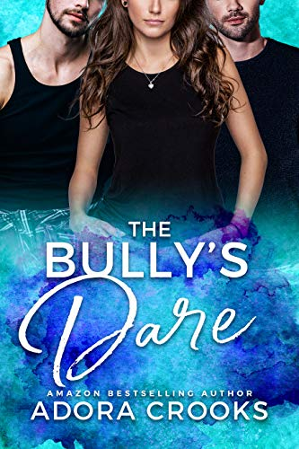 Book Cover of The Bully's Dare: A MMF Ménage New Adult Romance (Truth or Dare Duet Book 1)