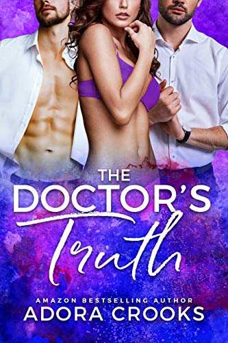 Book Cover of The Doctor's Truth: (A MMF Ménage Secret Baby Romance) (Truth or Dare Duet Book 2)