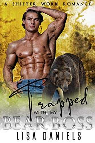 Book Cover of Trapped with my Bear Boss: A Shifter Work Romance (Bear Bosses of Samhain Book 5)