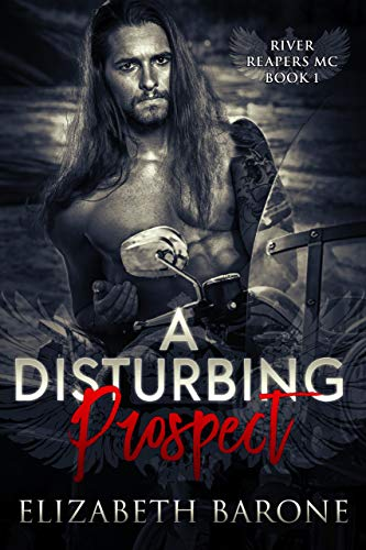 Book Cover of A Disturbing Prospect (River Reapers MC Book 1)