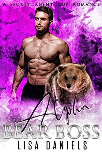 Book Cover of Alpha Bear Boss: A Secret Agent Cop Romance (Bear Bosses of Samhain Book 6)