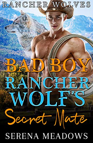 Book Cover of Bad Boy Rancher Wolf's Secret Mate: (Rancher Wolves)