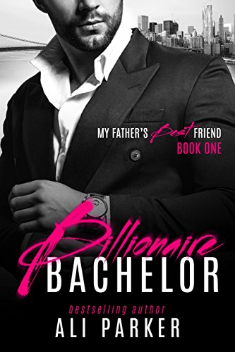 Book Cover of Billionaire Bachelor (My Father's Best Friend Book 1)