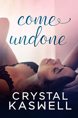 Book Cover of Come Undone: A Love Triangle