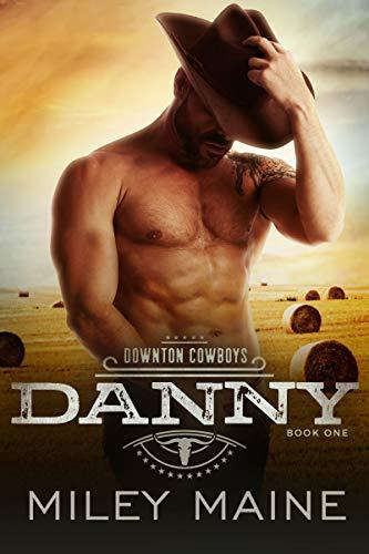 Book Cover of Danny (Downton Cowboys Book 1)