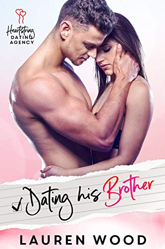 Book Cover of Dating His Brother: Forbidden Affair (Heartstring Dating Agency Book 5)