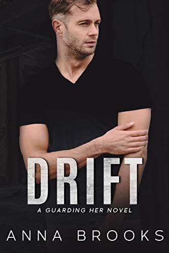 Book Cover of Drift: An Instalove Bodyguard Romance (Guarding Her Book 2)