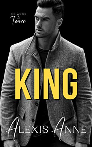 Book Cover of King: A World of Tease Novel (The Callaway Chronicles Book 3)