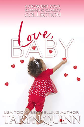 Book Cover of Love, Baby: A Crescent Cove Romantic Comedy Collection