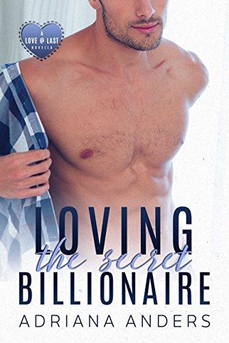 Book Cover of Loving the Secret Billionaire (Love at Last Book 1)