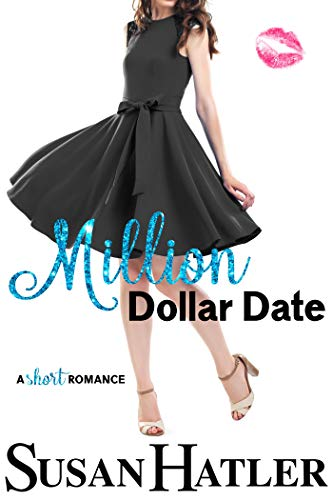 Book Cover of Million Dollar Date: A Sweet Second Chance Romance (Do-Over Date Book 1)