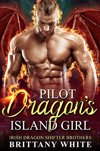 Book Cover of Pilot Dragon's Island Girl (Irish Dragon Shifter Brothers Book 10)