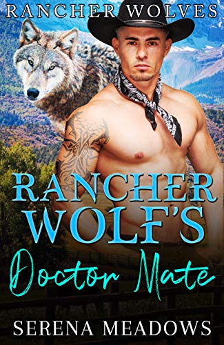 Book Cover of Rancher Wolf's Doctor Mate (Rancher Wolves)
