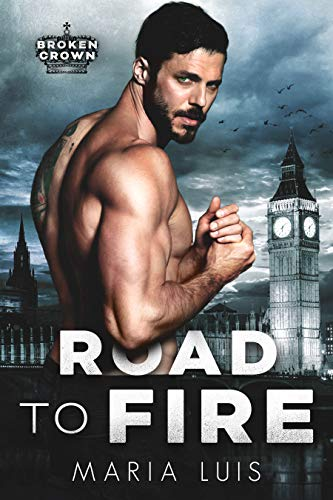 Book Cover of Road To Fire: A Dark Royal Romance (Broken Crown Book 1)