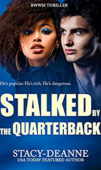 Book Cover of Stalked by the Quarterback: BWWM Thriller