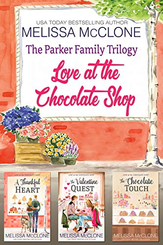 Book Cover of The Parker Family Trilogy : Love at the Chocolate Shop