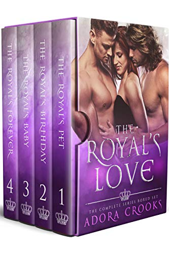 Book Cover of The Royal's Love: Complete MMF Ménage Royal Romance Series