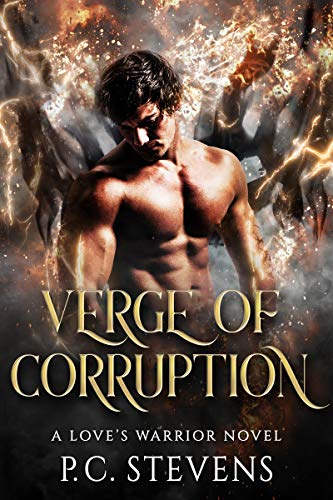 Book Cover of Verge of Corruption: A Dark, Steamy Paranormal Romance (Love's Warrior Book 1)